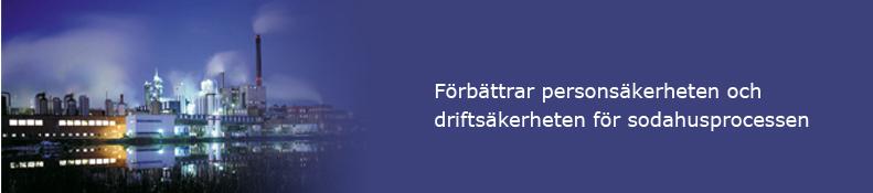 Förbättrar personsäkerheten och driftsäkerheten för sodahusprocessen.